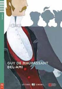 """Adaptación del clásico """"Bel-Ami"""" para adolescentes y adultos en idioma francés"""