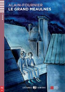 """Adaptación del clásico """"Le Grand Meaulnes"""" en idioma francés para adolescentes"""