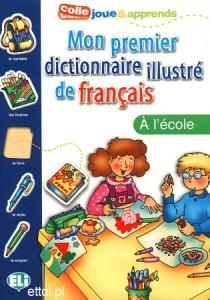 Mon premier Dictionnaire illustré de Français A l´ecole