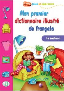 Mon premier Dictionnaire illustré de Français La Maison